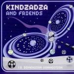 KinDzaDza & Friends - 13 Dimension Connection