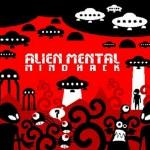 Alien Mental - Mind Hack